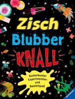 Zisch, Blubber, Knall