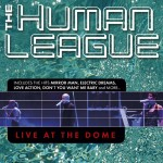The Human League Live at the Dome| The Black Gift Magazin