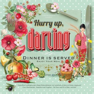 Hurry Up, Darling - Dinner Is Served