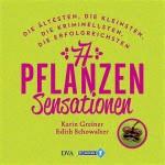77 Pflanzen-Sensationen