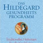 Das Hildegard Gesundheitsprogramm