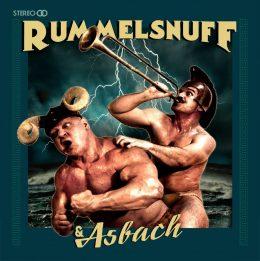 Rummelsnuff und Asbach