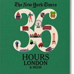 New York Times 36 Hours. London & mehr