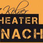 17. Kölner Theaternacht