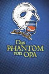 Das Phantom von Opa