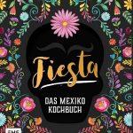 Fiesta – Das Mexiko-Kochbuch